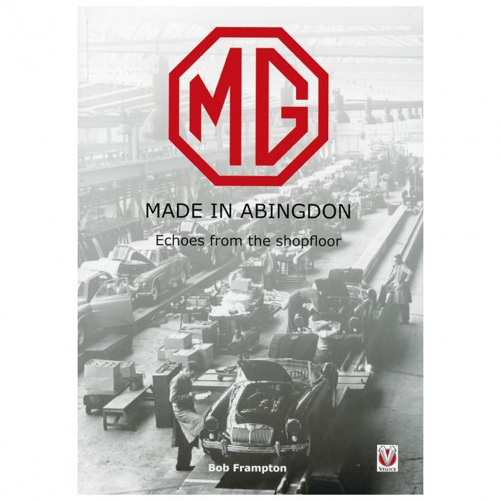 MG Made In Abingdon, by Bob Frampton