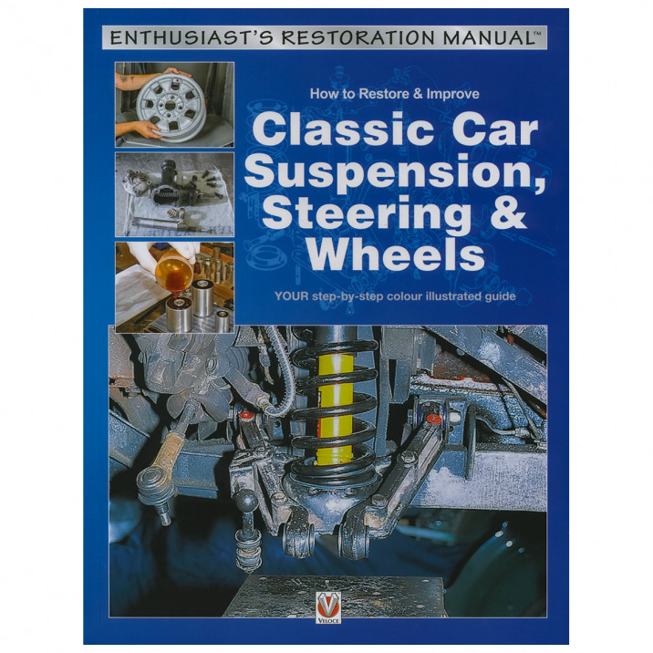 How to Restore & Improve Classic Car Suspension, Steering & Wheels