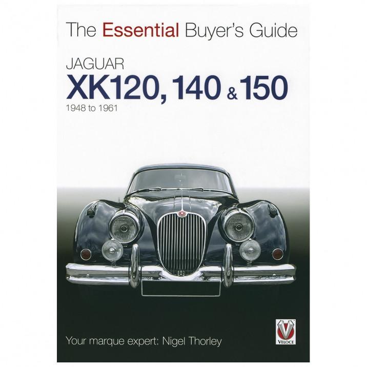 Essential Buyers Guide Jaguar XK120 XK140 XK150 1948-1961, book
