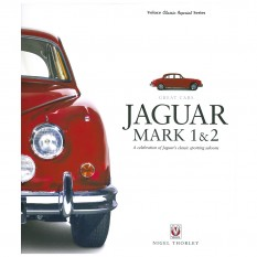 Jaguar Mark 1 & 2 A Celebration Of Jaguars Classic Sporting Saloons, hardback book
