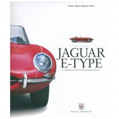 Jaguar E-Type : A celebration of the worlds favourite 60s icon