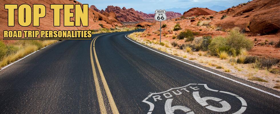 Top 10 Road Trip Personalities