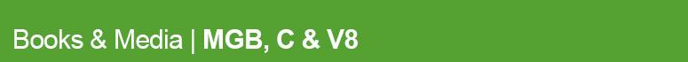 View our range of books & media for MGB, C & V8