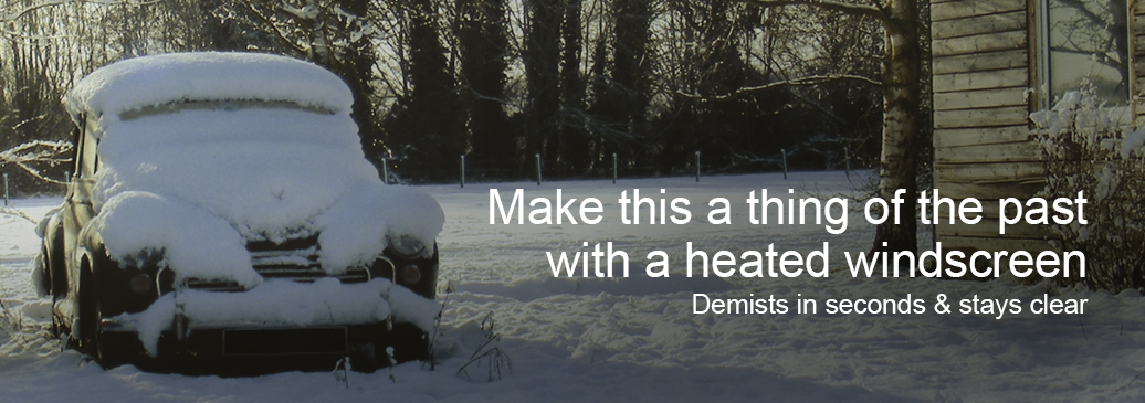 heated windscreens demists your windscreen quickly and easily